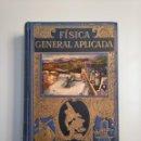 Libros de segunda mano de Ciencias: FÍSICA GENERAL APLICADA. - FRANCISCO F. SINTES OLIVES. EDITORIAL RAMON SOPENA. 1944. TDK380. Lote 159178606