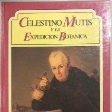 Libros de segunda mano: CELESTINO MUTIS Y LA EXPEDICION BOTANICA. DEBATE/ITACA. MADRID 1986. 77 PAGINAS.. Lote 159218266