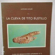Libros de segunda mano: LA CUEVA DE TITO BUSTILLO. ALFONSO MOURE. GUÍAS DE ARQUEOLOGÍA ASTURIANA N°2. SERVICIO DE PUBLICACI. Lote 159276846