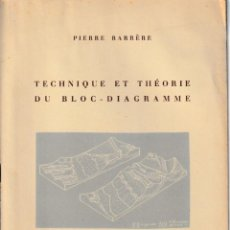 Libros de segunda mano: TECHNIQUE ET THEORIE DU BLOC-DIAGRAMME (PIERRE BARRERE 1951) SIN USAR. Lote 195677216