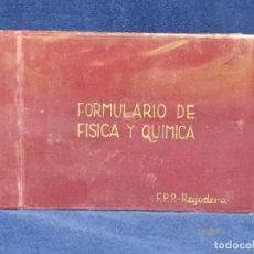 Libros de segunda mano de Ciencias: FORMULARIO FISICA QUIMICA TOLEDO 1952 FELIPE PEREZ P. REGADERA 11X16CMS. Lote 159453394