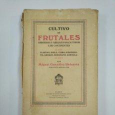 Libros de segunda mano: CULTIVO DE FRUTALES ARBÓREOS Y ARBUSTIVOS EN TODOS LOS CONTINENTES. GONZÁLEZ RETUERTA, MIGUEL TDK382. Lote 159473414