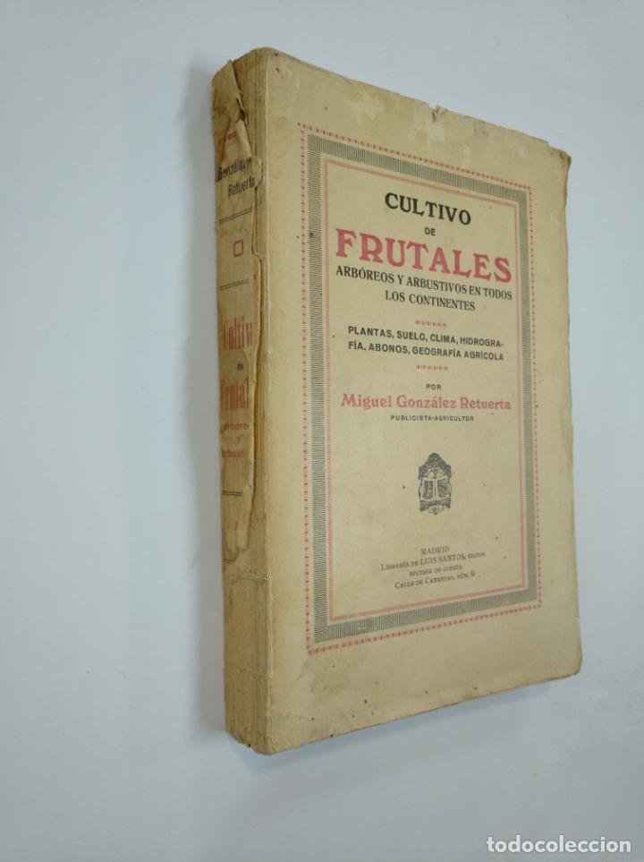 Libros de segunda mano: CULTIVO DE FRUTALES ARBÓREOS Y ARBUSTIVOS EN TODOS LOS CONTINENTES. GONZÁLEZ RETUERTA, MIGUEL TDK382 - Foto 3 - 159473414