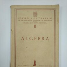 Second hand books of Sciences - ALGEBRA ESCUELA DE TRABAJO DE LA DIPUTACION PROVINCIAL DE BARCELONA. TDK382 - 159492002