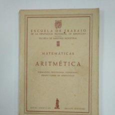 Libros de segunda mano de Ciencias - MATEMATICAS. ARITMETICA. ESCUELA DE TRABAJO DE LA DIPUTACION PROVINCIAL DE BARCELONA. TDK382 - 159492934