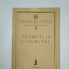 Gebrauchte Bücher der Wissenschaften - GEOMETRIA ELEMENTAL. ESCUELA DE TRABAJO DE LA DIPUTACION PROVINCIAL DE BARCELONA. TDK382 - 159493042