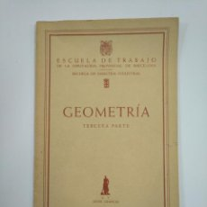 Gebrauchte Bücher der Wissenschaften - GEOMETRIA TERCERA PARTE. ESCUELA DE TRABAJO DE LA DIPUTACION PROVINCIAL DE BARCELONA. TDK382 - 159494230