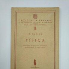Gebrauchte Bücher der Wissenschaften - CIENCIAS. FISICA. ESCUELA DE TRABAJO DE LA DIPUTACION PROVINCIAL DE BARCELONA. TDK382 - 159497674
