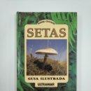 Libros de segunda mano: SETAS. GUÍA ILUSTRADA - ANDRÉE COCHAND. TDK383. Lote 159545822
