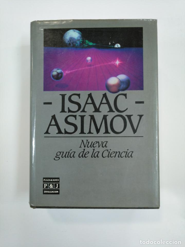 NUEVA GUIA DE LA CIENCIA. ISAAC ASIMOV. PLAZA & JANES. TDK383 (Libros de Segunda Mano - Ciencias, Manuales y Oficios - Física, Química y Matemáticas)