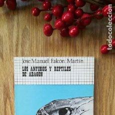 Libros de segunda mano: LOS ANFIBIOS Y REPTILES DE ARAGÓN. Lote 159805098