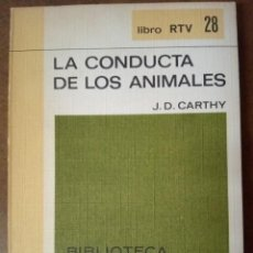 Libros de segunda mano: LIBRO RTV Nº 28 LA CONDUCTA DE LOS ANIMALES (J. D. CARTHY) BIBLIOTECA BASICA SALVAT - OFM15. Lote 159828918