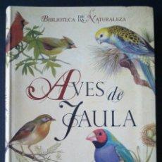 Libros de segunda mano: CTC - AVES DE JAULA - TIKAL SUSAETA 2009 - BIBLIOTECA DE LA NATURALEZA - NUEVO. Lote 159912894