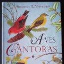 Libros de segunda mano: CTC - AVES CANTORAS - TIKAL SUSAETA 2009 - ENCICLOPEDIA DE LA NATURALEZA - NUEVO. Lote 159913638