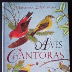 Libros de segunda mano: CTC - AVES CANTORAS - TIKAL SUSAETA 2009 - BIBLIOTECA DE LA NATURALEZA - NUEVO. Lote 159913638