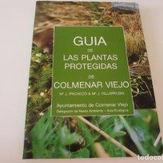 Libros de segunda mano: GUIA DE LAS PLANTAS PROTEGIDAS DE COLMENAR VIEJO. Mª J. PACHECO Y Mª J. VILLARRUBIA. AYUNTAMIENTO. Lote 160005826