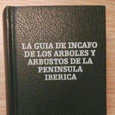 Libros de segunda mano: LA GUÍA INCAFO DE LOS ÁRBOLES Y ARBUSTOS DE LA PENÍNSULA IBÉRICA. INCAFO, 1982. PRIMERA EDICIÓN.. Lote 160021682