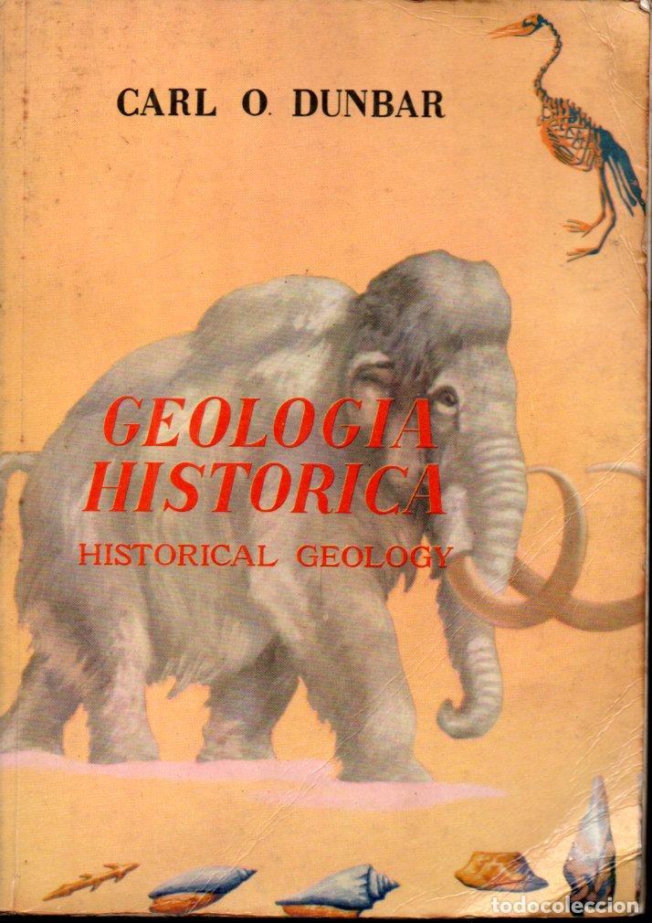 DUNBAR : GEOLOGÍA HISTÓRICA (CONTINENTAL, 1963) (Libros de Segunda Mano - Ciencias, Manuales y Oficios - Paleontología y Geología)