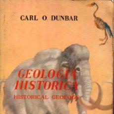 Libros de segunda mano: DUNBAR : GEOLOGÍA HISTÓRICA (CONTINENTAL, 1963). Lote 160035598