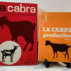 Libros de segunda mano - LA CABRA. Guía práctica para el ganadero / CABRA PRODUCTIVA. Métodos modernos y prácticos de cría y - 160270274