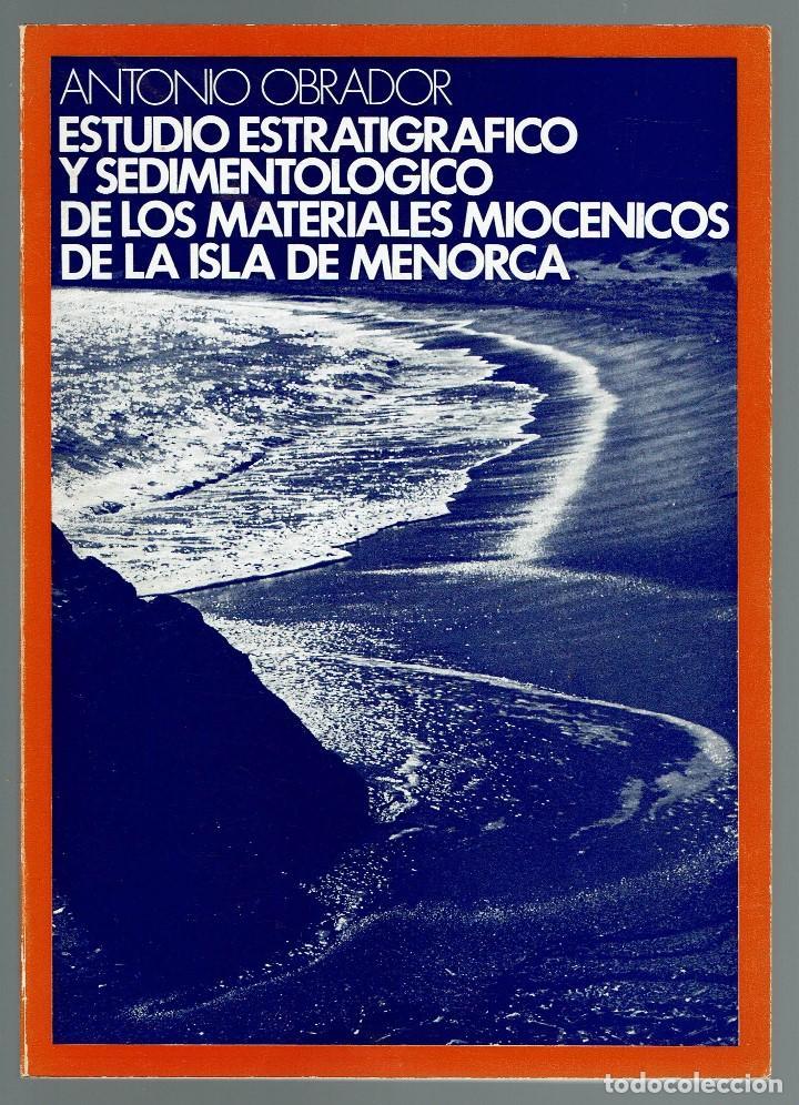 ESTUDIO ESTRATIGRÁFICO Y SEDIMENTOLÓGICO DE LOS MATERIALES MIOCÉNICOS DE LA ISLA DE MENORCA.73 (9.7) (Libros de Segunda Mano - Ciencias, Manuales y Oficios - Paleontología y Geología)