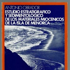Libros de segunda mano: ESTUDIO ESTRATIGRÁFICO Y SEDIMENTOLÓGICO DE LOS MATERIALES MIOCÉNICOS DE LA ISLA DE MENORCA.73 (3.1). Lote 160282142
