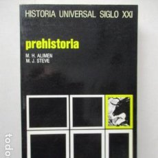 Libros de segunda mano: PREHISTORIA - M. H. ALIMEN Y M. J. STEVE / HISTORIA UNIVERSAL SIGLO XXI. Lote 160315694