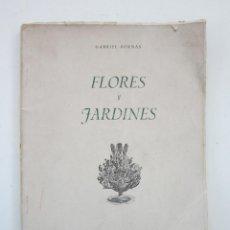 Libros de segunda mano: GABRIEL BORNÁS Y DE URCULLU. FLORES Y JARDINES. MADRID, 1942. Lote 160337498