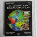Libros de segunda mano: GUÍA CIUDADANA DE LOS RIESGOS GEOLÓGICOS. COLEGIO OFICIAL DE GEÓLOGOS DE ESPAÑA. 1997. Lote 160371742
