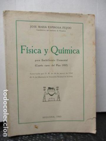 FISICA Y QUIMICA (CUARTO CURSO DEL BACHILLERATO ELEMENTAL PLAN 1957). (Libros de Segunda Mano - Ciencias, Manuales y Oficios - Física, Química y Matemáticas)