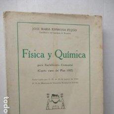 Libros de segunda mano de Ciencias: FISICA Y QUIMICA (CUARTO CURSO DEL BACHILLERATO ELEMENTAL PLAN 1957). . Lote 160431918