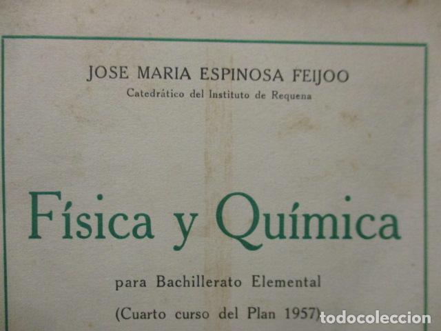 Libros de segunda mano de Ciencias: FISICA Y QUIMICA (CUARTO CURSO DEL BACHILLERATO ELEMENTAL PLAN 1957). - Foto 2 - 160431918