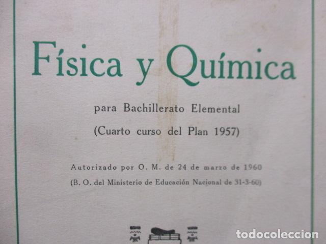 Libros de segunda mano de Ciencias: FISICA Y QUIMICA (CUARTO CURSO DEL BACHILLERATO ELEMENTAL PLAN 1957). - Foto 3 - 160431918