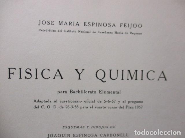 Libros de segunda mano de Ciencias: FISICA Y QUIMICA (CUARTO CURSO DEL BACHILLERATO ELEMENTAL PLAN 1957). - Foto 9 - 160431918