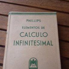 Libros de segunda mano de Ciencias: ELEMENTOS DE CÁLCULO INFINITESIMAL, DE H. B. PHILLIPS. UTEHA (MÉXICO), 1947. ÚNICO EN TC.. Lote 160486998