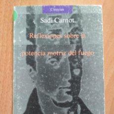 Libros de segunda mano de Ciencias: SADI CARNOT - REFLEXIONES SOBRE LA POTENCIA MOTRIZ DEL FUEGO.... Lote 160514866