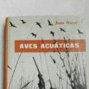 Libros de segunda mano: AVES ACUÁTICAS. Lote 160611885