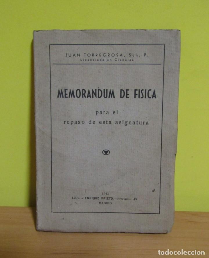 MEMORANDUM DE FISICA - J. TORREGROSA - LIBRERIA ENRIQUE PRIETO MADRID 1943 (SELLO LIBRERIA BASTINOS) (Libros de Segunda Mano - Ciencias, Manuales y Oficios - Física, Química y Matemáticas)