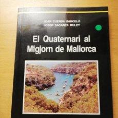 Libros de segunda mano: EL QUATERNARI AL MIGJORN DE MALLORCA (JOAN CUERDA BARCELÓ / JOSEP SACARÈS MULET). Lote 160669694