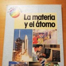 Libros de segunda mano de Ciencias: LA MATERIA Y EL ÁTOMO (ROBIN KERROD) VIDORAMA. Lote 160672670