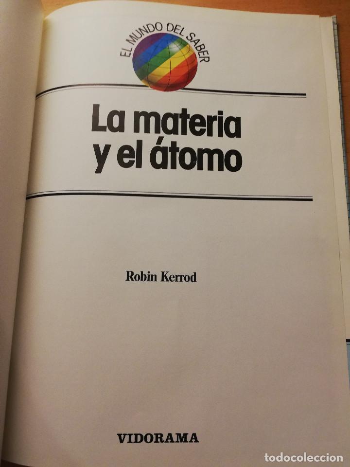 Libros de segunda mano de Ciencias: LA MATERIA Y EL ÁTOMO (ROBIN KERROD) VIDORAMA - Foto 2 - 160672670
