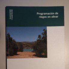 Livres d'occasion: PROGRAMACION DE RIEGOS EN OLIVAR. CONSEJERIA DE AGRICULTURA Y PESCA. OLIVICULTURA Y ELAIOTECNIA. Lote 160732138