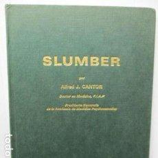 Libros de segunda mano de Ciencias: SLUMBER - DOCTOR ALFRED J. CANTOR. Lote 176024453