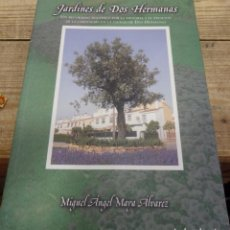 Libros de segunda mano: JARDINES DE DOS HERMANAS.. Lote 160950302