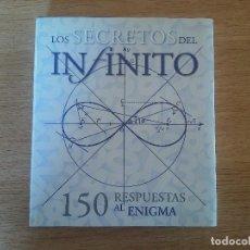 Libros de segunda mano de Ciencias: LOS SECRETOS DEL INFINITO. ED ILUSBOOKS.. Lote 161405650