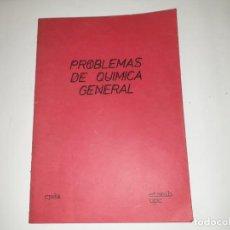 Libros de segunda mano de Ciencias: PROBLEMAS DE QUIMICA GENERAL. Lote 161457690