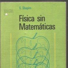 Libros de segunda mano de Ciencias: G. SHAPIRO. FISICA SIN MATEMATICAS. ALHAMBRA. Lote 161475622