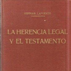 Libros de segunda mano: LA HERENCIA LEGAL Y EL TESTAMENTO. FRANCISCO ESPINAR LAFUENTE. BOSCH, EDITORIAL. 1956.. Lote 161617674