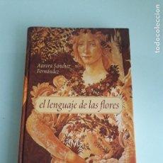 Libros de segunda mano - EL LENGUAJE DE LAS FLORES - Auroa Sánchez Fernández - Ediciones Nobel - 2000 - 161769038