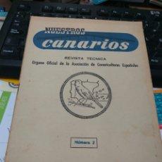 Libros de segunda mano: NUESTROS CANARIOS REVISTA TÉCNICA ASOCIACION CANARICULTORES ESPAÑOLES NUM.2 AÑO 1955. Lote 161806292